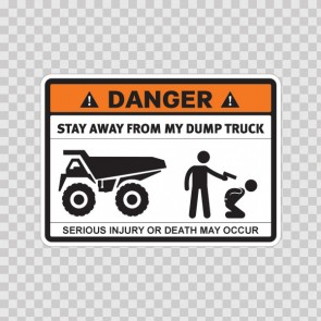 Danger Funny Stay Away From My Dump Truck 13671