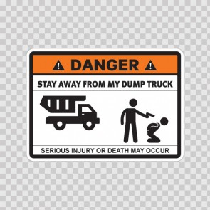 Danger Funny Stay Away From My Dump Truck 13672