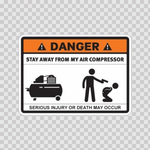 Danger Funny Stay Away From My Air Compressor 13674