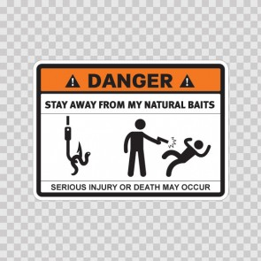Danger Funny Stay Away From My Natural Baits 13677