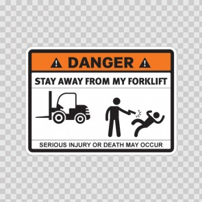 Danger Funny Stay Away From My Forklift 13679