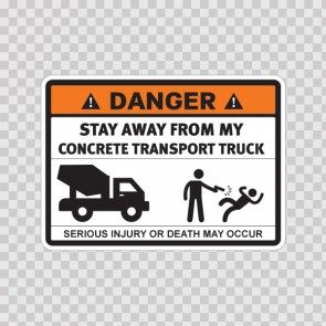 Danger Funny Stay Away From My Concrete Transport Truck 13687