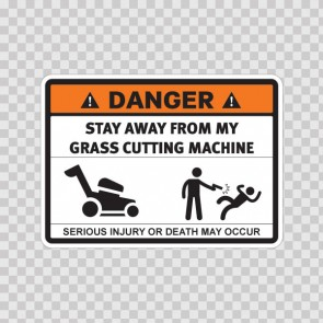 Danger Funny Stay Away From My Grass Cutting Machine 13688