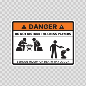 Danger Funny Do Not Disturb The Chess Players 13702