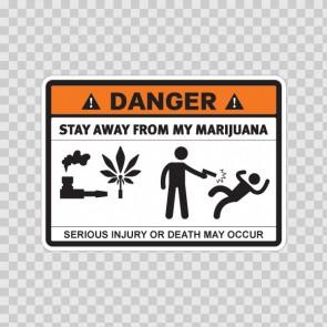 Danger Funny Stay Away From My Marijuana 13703