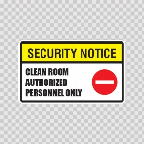 Security Clean Room Authorized Personnel Only 14150