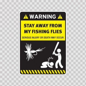 Funny Warning Funny Stay Away From My Fishing Flies 14164