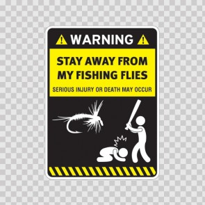 Funny Warning Funny Stay Away From My Fishing Flies 14166