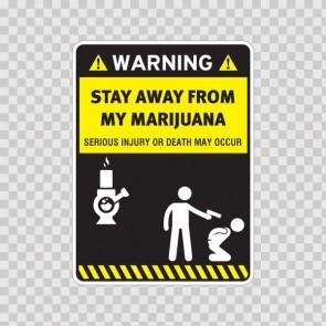 Funny Stay Away From My Marijuana 14181