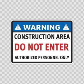 Warning Construction Area Do Not Enter Authorized Personnel Only 14254