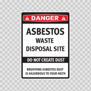 Danger Asbestos Waste Disposal Site Do Not Create Dust 14366