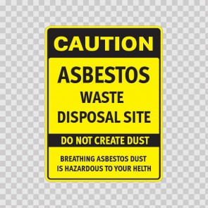 Caution. Danger Asbestos Waste Disposal Site Do Not Create Dust 14367