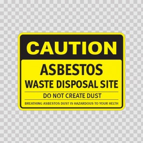 Caution Asbestos Waste Disposal Site Do Not Create Dust Breathing Asbestos Dust Is Hazardous To Your Helth. 14368