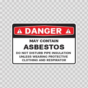 Danger May Contain Asbestos Do Not Disturb Pipe Insulation Unless Wearing Protective Clothing And Respirator 14371