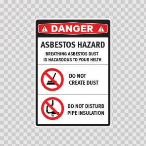 Asbestos. Hazard. Breathing Asbestos Dust Is Hazardous To Your Helth. Do Not Create Dust. Do Not Disturb Pipe Insulation  14372