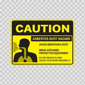 Asbestos Dust Hazard. Avoid Breathing Dust. Wear Assigned Protective Equipment. Do Not Remain In Area Unless Your Work Requires It. 14376