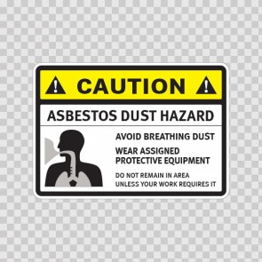 Asbestos Dust Hazard. Avoid Breathing Dust. Wear Assigned Protective Equipment. Do Not Remain In Area Unless Your Work Requires It. 14377