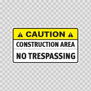 Caution Construction Area. No Trespassing  14404
