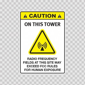 Caution On This Tower: Radio Frequency Fields Near Some Antennas May Exceed Fcc.. 14408