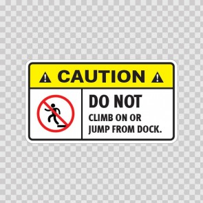 Caution Do Not Climb On Or Jump From Dock.  14412