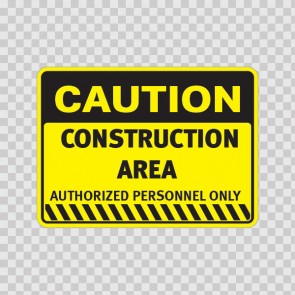 Caution Construction Area Authorized Personnel Only 14413