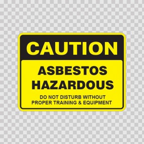 Caution Asbestos Hazardous Do Not Disturb Without Proper.. 14427