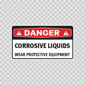 Danger Corrosive Liquids Wear Protective Equipment 14462