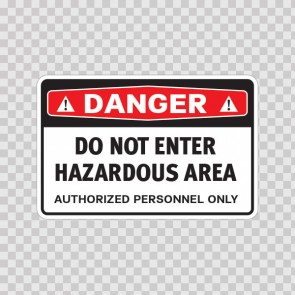 Danger Do Not Enter Hazardous Area Authorized Personnel Only 14465
