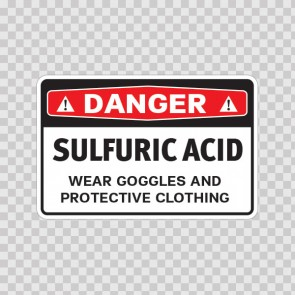 Danger Sulfuric Acid Wear Goggles And Protective Clothing  14469