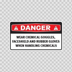 Danger Wear Chemical Goggles, Faceshield And Rubber Gloves When Handling Chemicals 14470