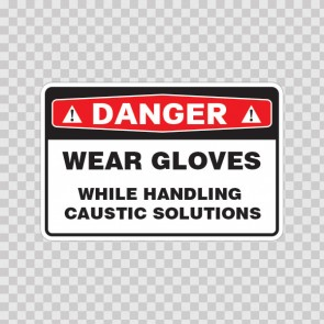 Danger Wear Gloves While Handling Caustic Solutions 14471