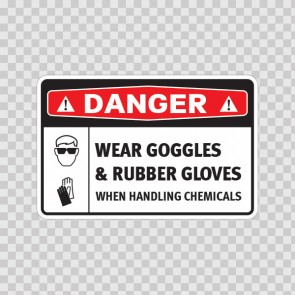Danger Wear Goggles And Rubber Gloves When Handling Chemicals 14472