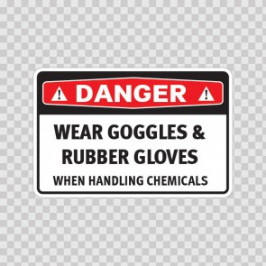 Danger Wear Goggles And Rubber Gloves When Handling Chemicals 14473