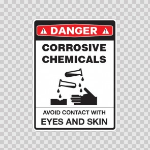 Danger Corrosive Chemicals Avoid Contact With Eyes And Skin 14475