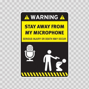 Funny Stay Away From My Microphone 14542