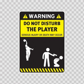 Funny Do Not Disturb The Player 14592