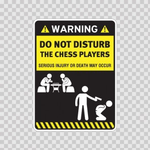 Funny Do Not Disturb The Chess Players 14596