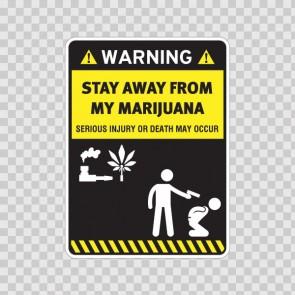 Funny Stay Away From My Marijuana 14598