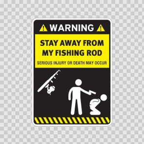 Funny Stay Away From My Fishing Rod 14601