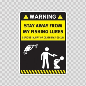 Funny Stay Away From My Fishing Lures 14602