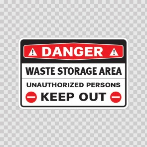 Danger Hazardous Waste Storage Area Unauthorized Persons Keep Out 18412