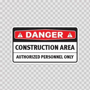 Danger Construction Area Authorized Personnel Only 18446