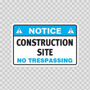 Notice Construction Site No Trespassing 18453