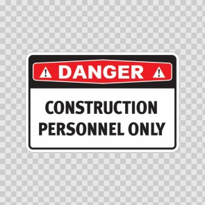 Danger Construction Personnel Only 18461