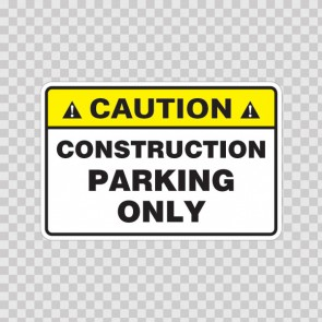 Caution Construction Parking Only 18464