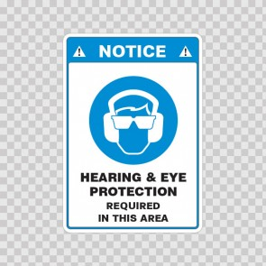 Notice. Hearing & Eye Protection Required In This Area 18497