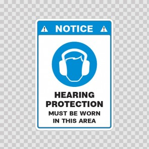 Notice. Hearing Protection Must Be Worn In This Area 18499