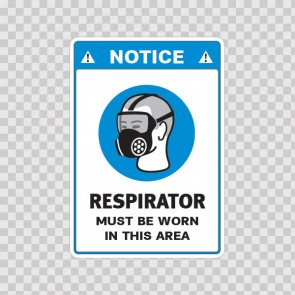Notice. Respirator Must Be Worn In This Area 18501