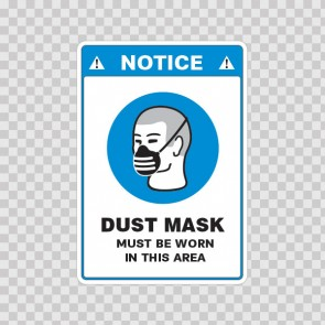 Notice. Dust Mask Must Be Worn In This Area 18503