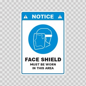 Notice. Face Shield Must Be Worn In This Area 18504
